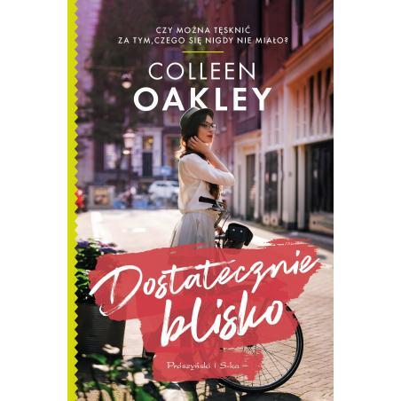 DOSTATECZNIE BLISKO Colleen Oakley
