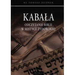 KABAŁA ODCZYTANIE BIBLII W MISTYCE ŻYDOWSKIEJ Tomasz Jelonek