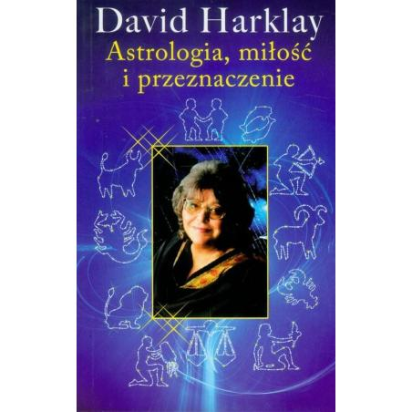 ASTROLOGIA MIŁOŚĆ I PRZEZNACZENIE David Harklay