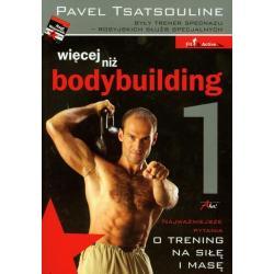 WIĘCEJ NIŻ BODYBUILDING Pavel Tsatsouline
