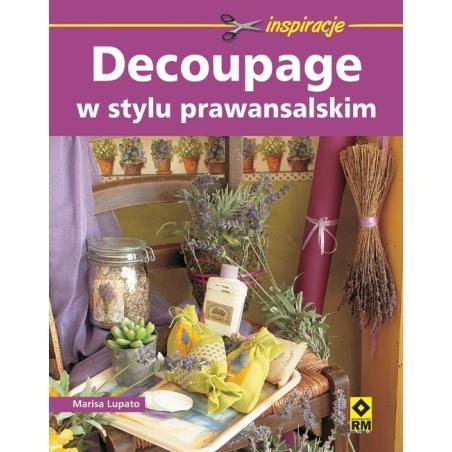 DECOUPAGE W STYLU PROWANSALSKIM Marisa Lupato