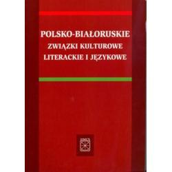 POLSKO-BIAŁORUSKIE ZWIĄZKI KULTUROWE LITERACKIE I JĘZYKOWE