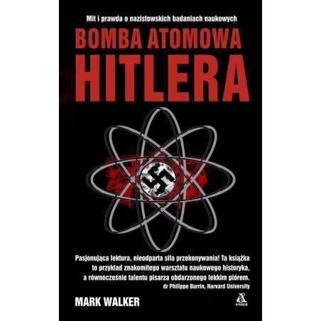 BOMBA ATOMOWA HITLERA Mark Walker
