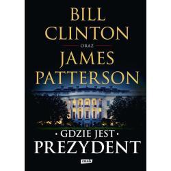 GDZIE JEST PREZYDENT James Patterson, Bill Clinton