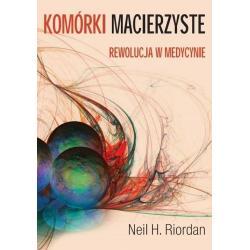 KOMÓRKI MACIERZYSTE Neil H. Riordan