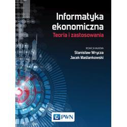 INFORMATYKA EKONOMICZNA TRENDY I ZASTOSOWANIA Stanisław Wrycza, Jacek Maślankowski