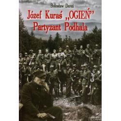 JÓZEF KURAŚ OGIEŃ PARTYZANT PODHALA Bolesław Dereń