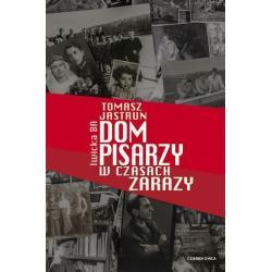 DOM PISARZY W CZASACH ZARAZY Tomasz Jastrun