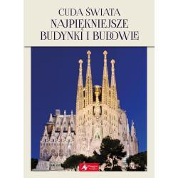 CUDA ŚWIATA NAJPIĘKNIEJSZE BUDYNKI I BUDOWLE Magdalena M. Kastelik