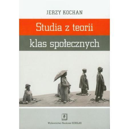 STUDIA Z TEORII KLAS SPOŁECZNYCH Jerzy Kochan