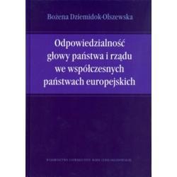 ODPOWIEDZIALNOŚĆ GŁOWY PAŃSTWA I RZĄDU WE WSPÓŁCZESNYCH PAŃSTWACH EUROPEJSKICH Bożena Dziemidok-Olszewska
