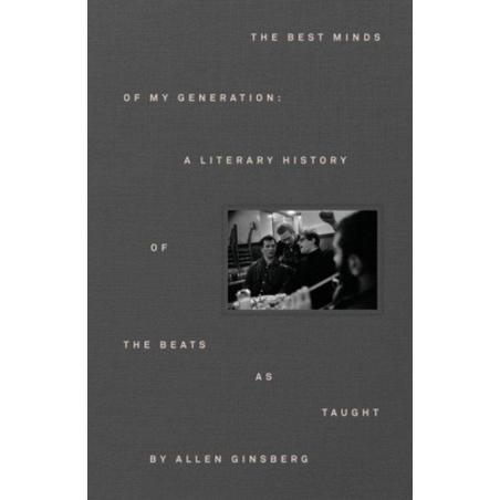 THE BEST MINDS OF MY GENERATION Allen Ginsberg