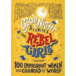 GOOD NIGHT STORIES FOR REBEL GIRLS Elena Favilli 7+