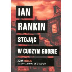 STOJĄC W CUDZYM GROBIE Ian Rankin