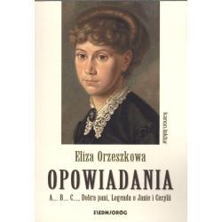 OPOWIADANIA ABC DOBRA PANI LEGENDA O JANIE I CECYLII Eliza Orzeszkowa