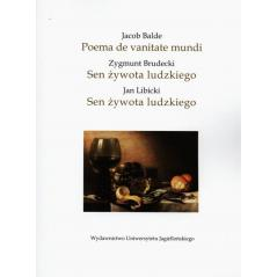 JACOB BALDE POEMA DE VANITATE MUNDI ZYGMUNT BRUDECKI SEN ŻYWOTA LUDZKIEGO JAN LIBICKI SEN ŻYWOTA LUDZKIEGO