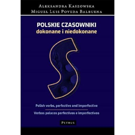 SŁOWNIK - POLSKIE CZASOWNIKI DOKONANE I NIEDOKONANE Aleksandra Kaszowska