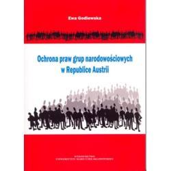 OCHRONA PRAW GRUP NARODOWOŚCIOWYCH W REPUBLICE AUSTRII Ewa Godlewska