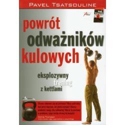 POWRÓT ODWAŻNIKÓW KULOWYCH Pavel Tsatsouline
