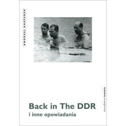BACK IN THE DDR I INNE OPOWIADANIA Andrzej Kasperek