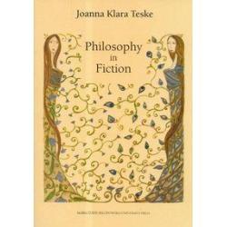 PHILOSOPHY IN FICTION Joanna Klara Teske