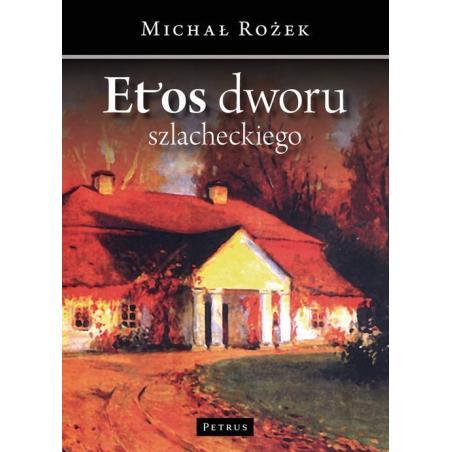 ETOS DWORU SZLACHECKIEGO Michał Rożek