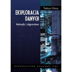 EKSPLORACJA DANYCH METODY I ALGORYTMY Tadeusz Morzy