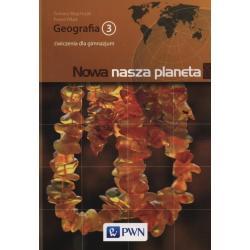 GEOGRAFIA NOWA NASZA PLANETA 3 ĆWICZENIA Paweł Wład, Tomasz Majchrzak