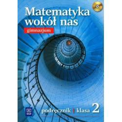 MATEMATYKA WOKÓŁ NAS 2 PODRĘCZNIK Z PŁYTĄ CD Maria Wójcicka, Ewa Duvnjak, Ewa Kokiernak-Jurkiewicz