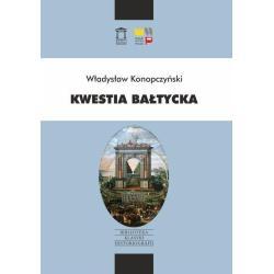 KWESTIA BAŁTYCKA Władysław Konopczyński