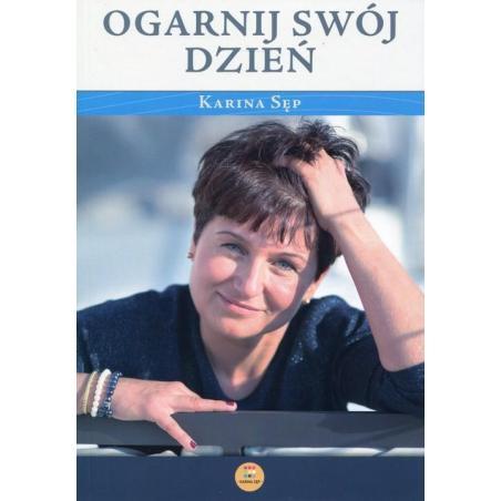 OGARNIJ SWÓJ DZIEŃ Karina Sęp