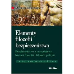 ELEMENTY FILOZOFII BEZPIECZEŃSTWA Wojciech Rechlewicz