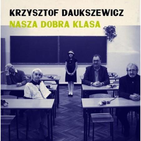 NASZA DOBRA KLASA Krzysztof Dauszkiewicz CD