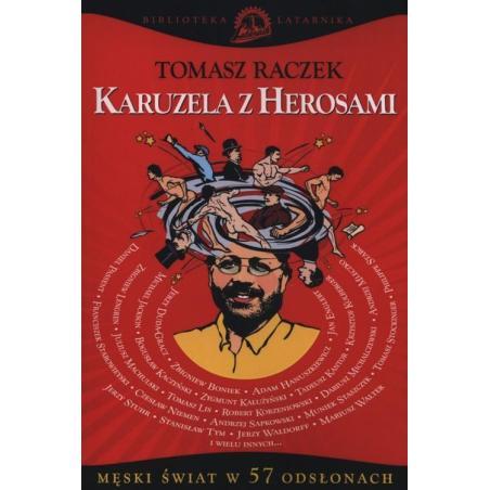 KARUZELA Z HEROSAMI Tomasz Raczek