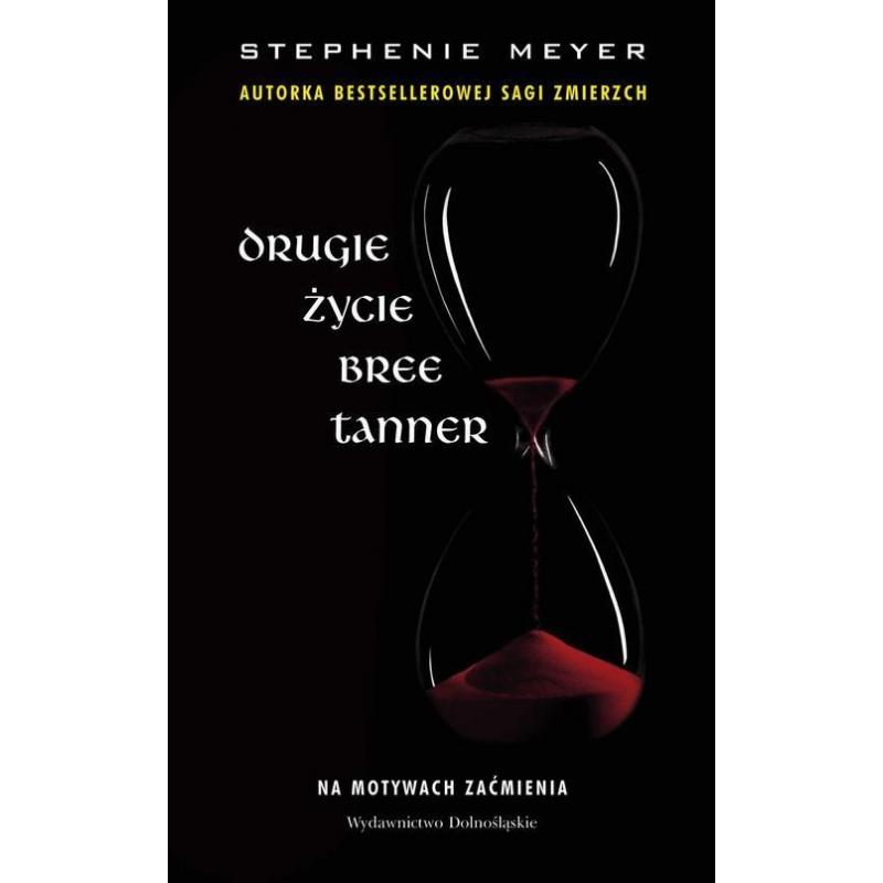 DRUGIE ŻYCIE BREE TANNER NA MOTYWACH ZAĆMIENIA Stephenie Meyer