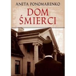 DOM ŚMIERCI Aneta Ponomarenko