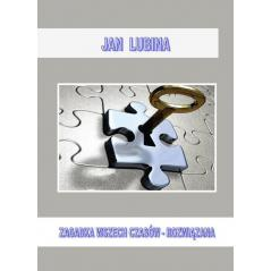 ZAGADKA WSZECHCZASÓW - ROZWIĄZANA Jan Lubina