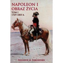 NAPOLEON I - OBRAZ ŻYCIA 1769-1805 R. Fryderyk M. Kircheisen
