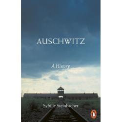 AUSCHWITZ A HISTORY Sybille Steinbacher