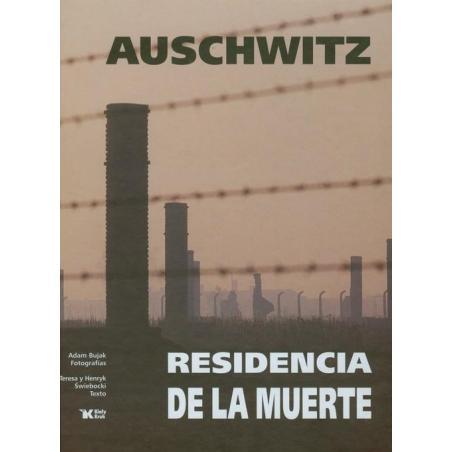 AUSCHWITZ RESIDENCIA DE LA MUERTE WERSJA HISZPAŃSKA Adam Bujak