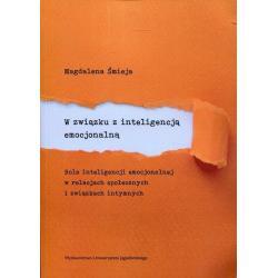 W ZWIĄZKU Z INTELIGENCJĄ EMOCJONALNĄ Magdalena Śmieja