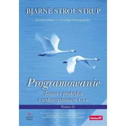 PROGRAMOWANIE TEORIA I PRAKTYKA Z WYKORZYSTANIEM C++ Bjarne Stroustrup