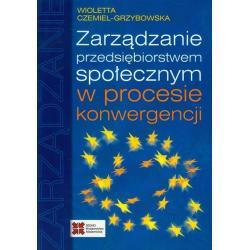 ZARZĄDZANIE PRZEDSIĘBIORSTWEM SPOŁECZNYM W PROCESIE KONWERGENCJI Wioletta Czemiel-Grzybowska