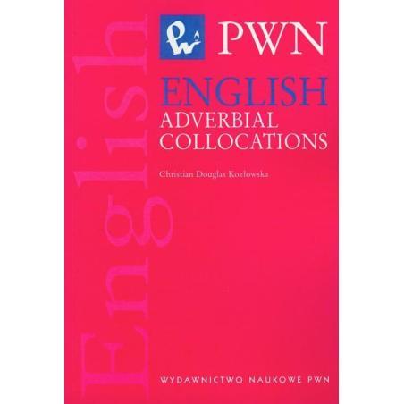 ENGLISH ADVERBIAL COLLOCATIONS Christian Douglas-Kozłowska