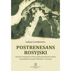 POSTRENESANS ROSYJSKI Łukasz Leonkiewicz