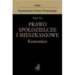 PRAWO SPÓŁDZIELCZE I MIESZKANIOWE. KOMENTARZ Tomasz Duraj, Katarzyna Królikowska, Łukasz Cudny