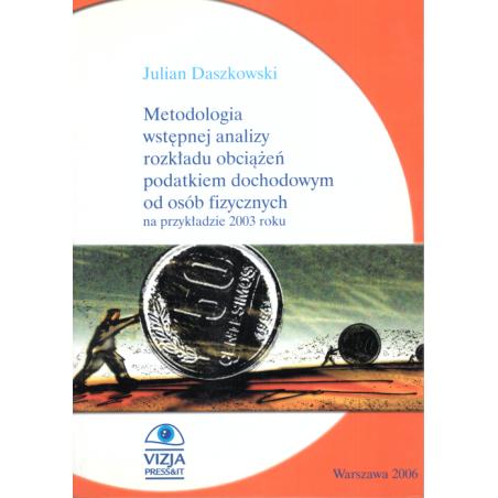 METODOLOGIA WSTEPNEJ ANALIZY ROZKŁADU OBCIĄŻEŃ PODATKIEM DOCHODOWYM OD OSÓB FIZYCZNYCH NA PRZYKŁADZIE 2003 ROKU