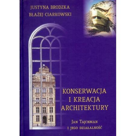 KONSERWACJA I KREACJA ARCHITEKTURY Brodzka Justyna, Ciarkowski Błażej