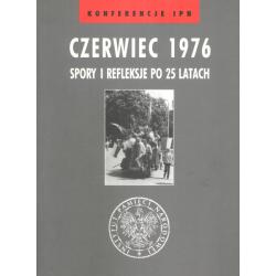 CZERWIEC 1976 SPORY I REFLEKSJE PO 25 LATACH