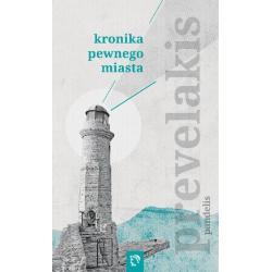 KRONIKA PEWNEGO MIASTA Pandelis Prevelakis